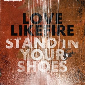 Stand in Your Shoes by LoveLikeFire