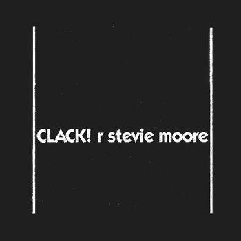 Clack! by R Stevie Moore