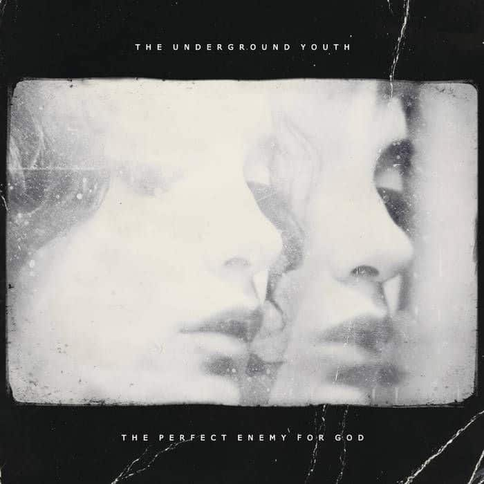 The Perfect Enemy For God by The Underground Youth