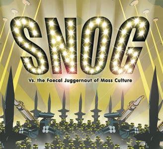 vs The Faecal Juggernaut Of Mass Culture by Snog