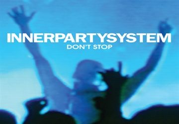 Don't Stop by Innerpartysystem