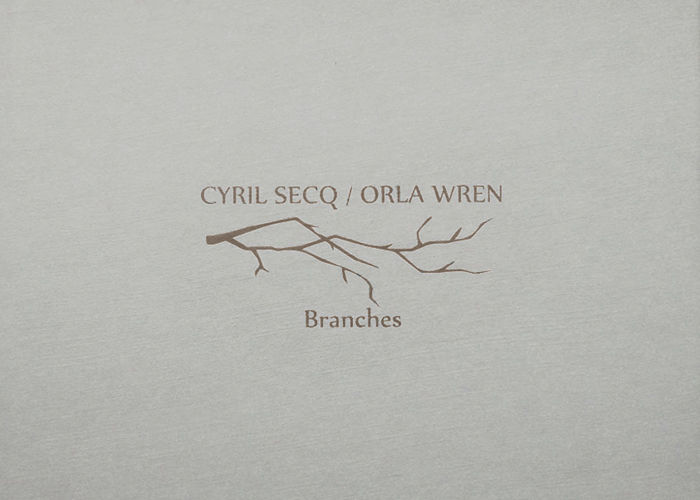 Branches by Cyril Secq / Orla Wren