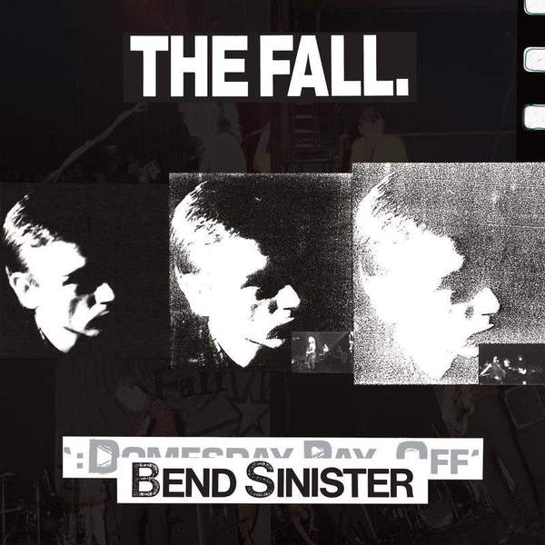 40. The Fall - Bend Sinister / The 'Domesday' Pay-Off Triad-Plus!
