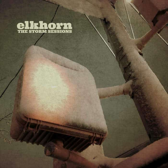 The Storm Sessions by Elkhorn