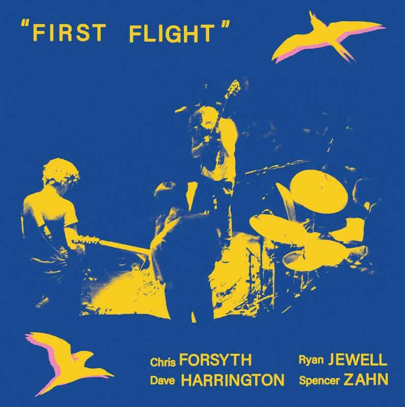 First Flight by Chris Forsyth / Dave Harrington / Ryan Jewell / Spencer Zahn