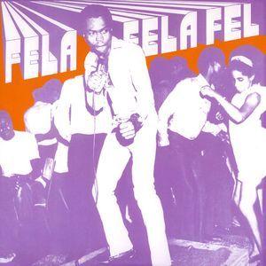Fela Fela Fela by Fela Kuti and His Africa 70