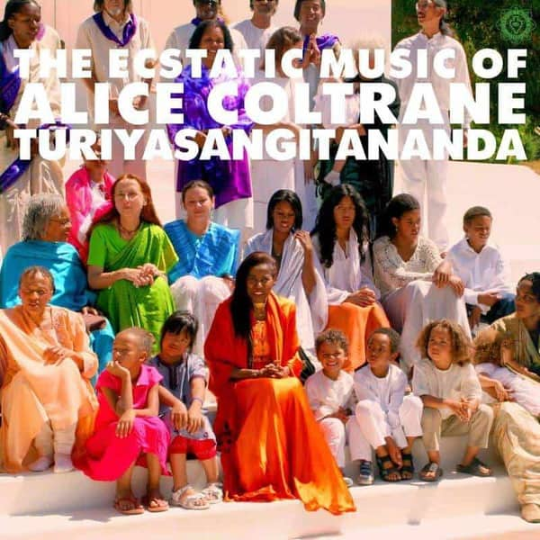 World Spirituality Classics 1: The Ecstatic Music of Alice Coltrane Turiyasangitananda by Alice Coltrane