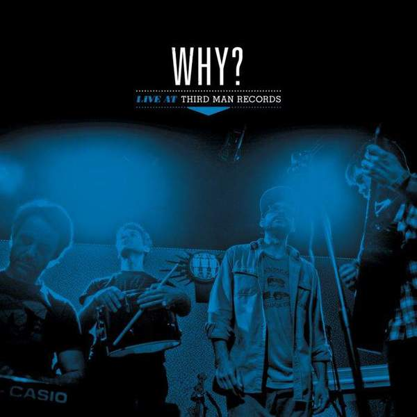Live at Third Man Records by Why?