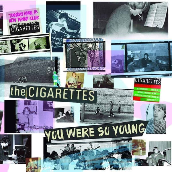 You Were So Young by The Cigarettes