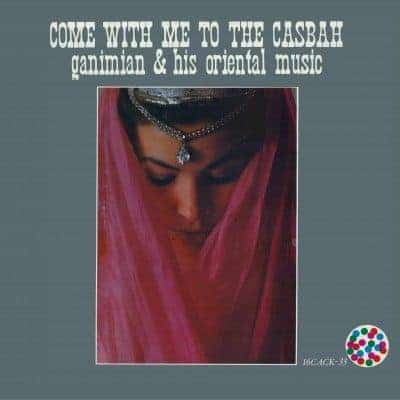 Come With Me To The Casbah by Ganimian & His Oriental Music