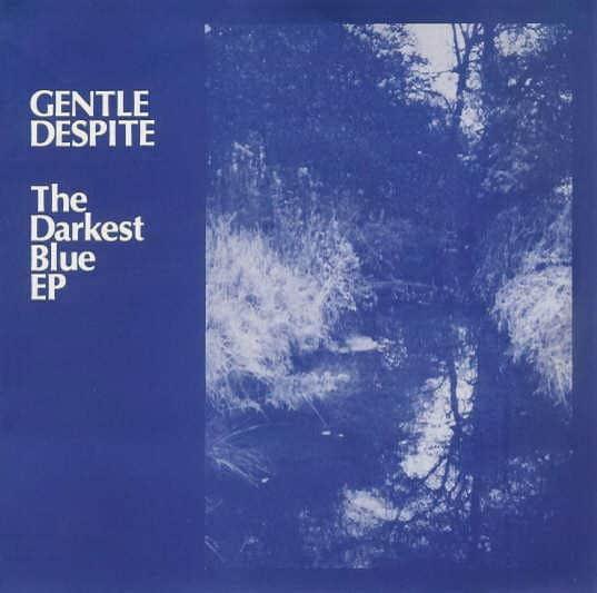 The Darkest Blue EP by Gentle Despite