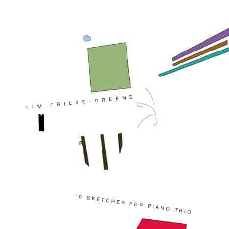 10 Sketches For Piano Trio by Tim Friese Greene