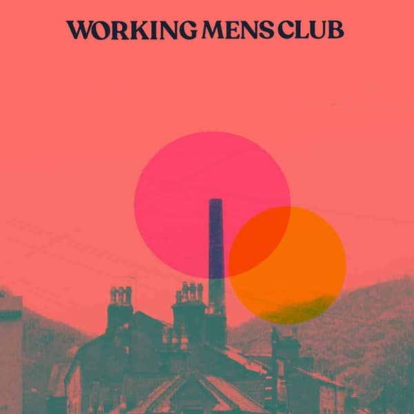 Bad Blood / Suburban Heights by Working Men's Club