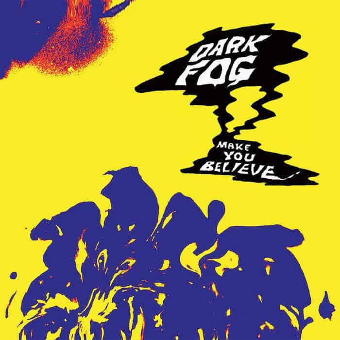 Make You Believe by Dark Fog