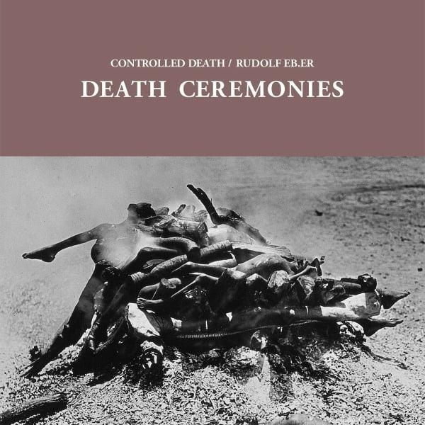 Death Ceremonies by Controlled Death / Rudolf Eb.er