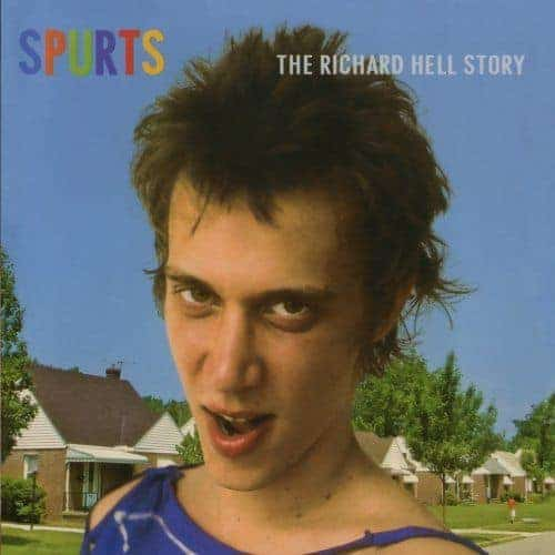 Spurts- The Richard Hell Story by Richard Hell