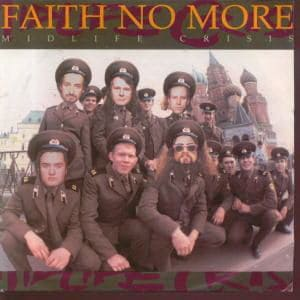 Midlife Crisis by Faith No More
