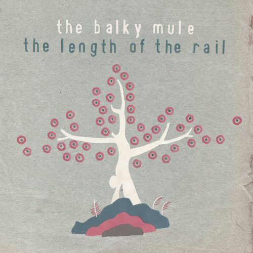 The Length Of The Rail by The Balky Mule