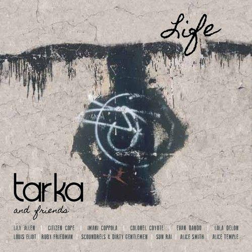 Life by Tarka & Friends