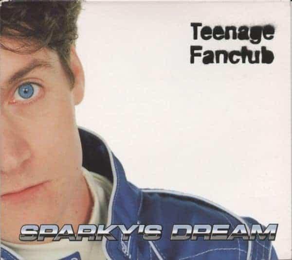 Sparky\'s Dream by Teenage Fanclub