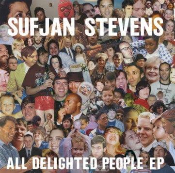 All Delighted People by Sufjan Stevens
