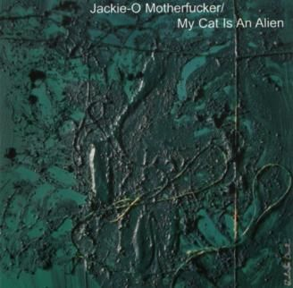 From the Earth To The Spheres Vol 3 by Jackie O Motherfucker/ My Cat is An Alien