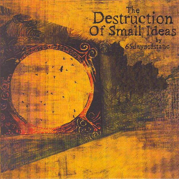 The Destruction Of Small Ideas by 65daysofstatic