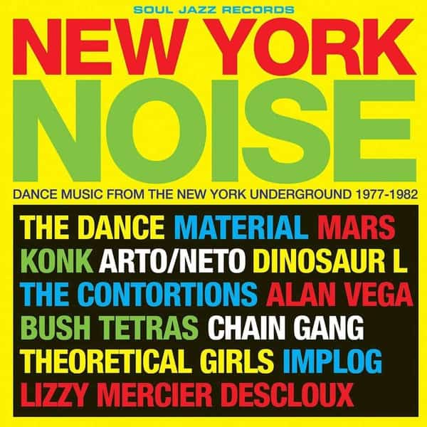Various - New York Noise: Dance Music From The New York Underground 1977-1982