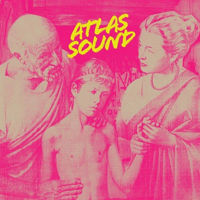 Let The Blind Lead Those Who Can See But Cannot Feel / Another Bedroom EP by Atlas Sound