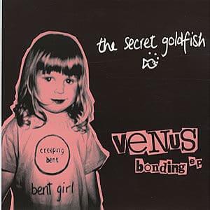 Venus Bonding EP by The Secret Goldfish
