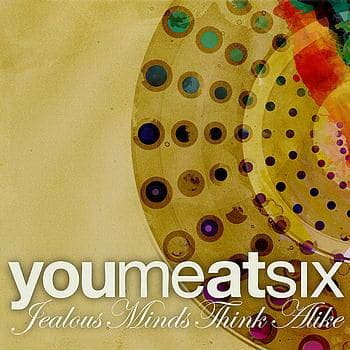 Jealous Minds Think Alike/ Blue Eyes Don't Lie by You Me At Six