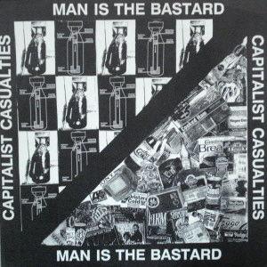 Split by Capitalist Casualties/Man is the Bastard