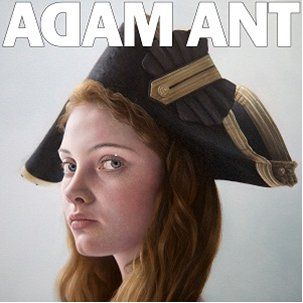 Adam Ant is the BlueBlack Hussar in Marrying The Gunner's Daughter by Adam Ant