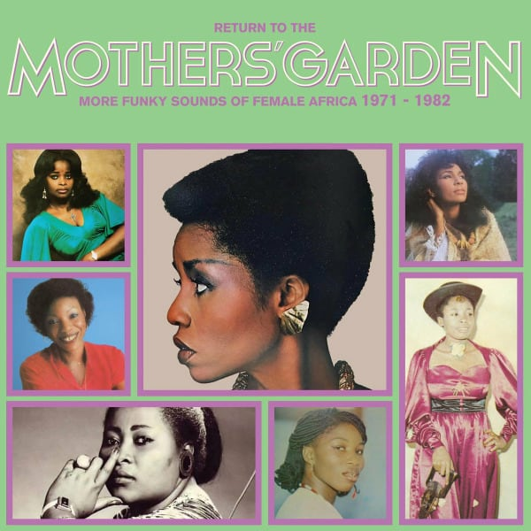 Return To The Mothers' Garden (More Funky Sounds Of Female Africa 1971 - 1982) by Various