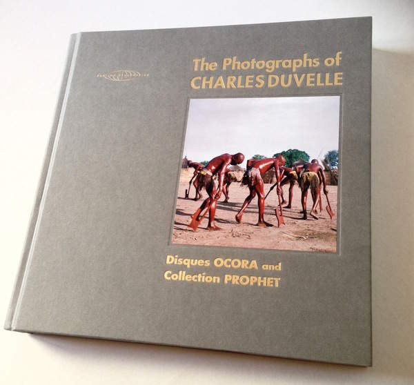 The Photographs of Charles Duvelle: Disques Ocora and Collection Prophet by Charles Duvelle and Hisham Mayet