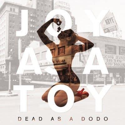 Dead As A Dodo by Joy As A Toy