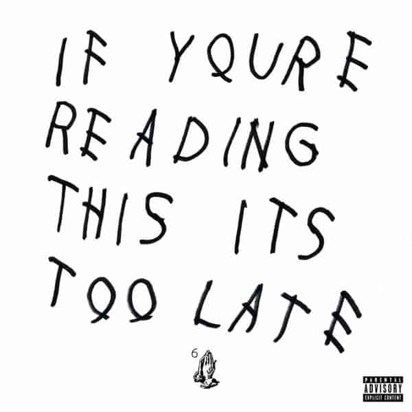 If Your Reading This You're Too Late by Drake