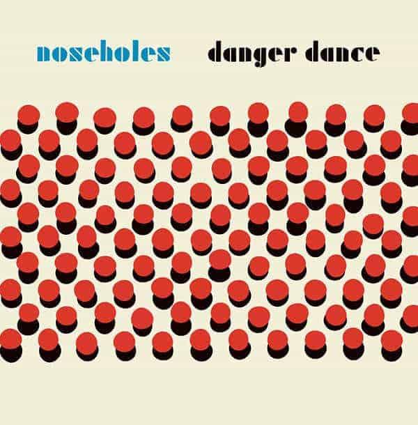 Danger Dance by Noseholes
