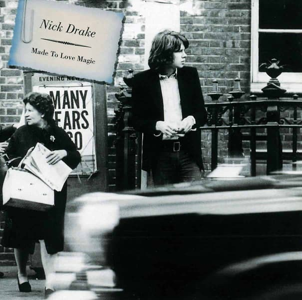 Made To Love Magic by Nick Drake