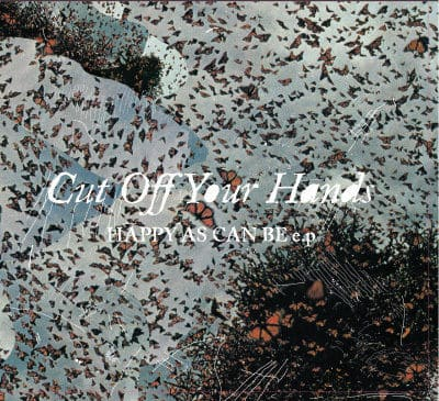 Happy As Can Be EP by Cut Off Your Hands