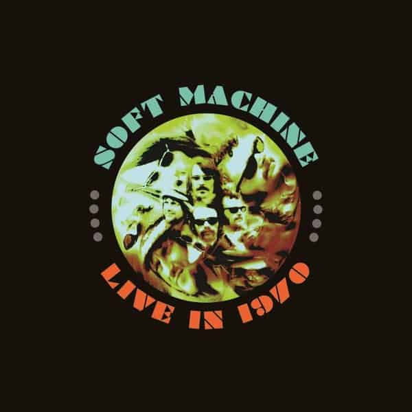 Live In 1970 by The Soft Machine