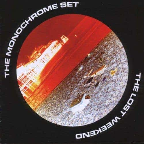 The Lost Weekend by The Monochrome Set