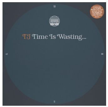 Time Is Wasting by TJ