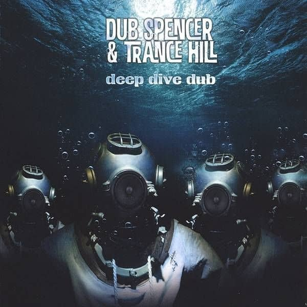 Deep Dive Dub by Dub Spencer & Trance Hill
