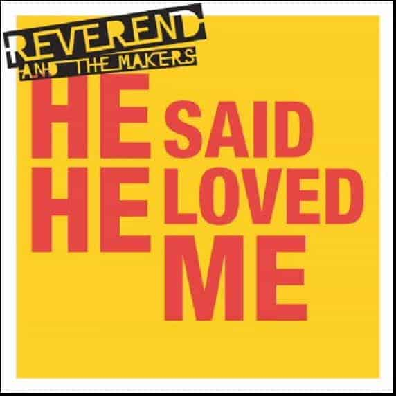 He Said He Loved Me by Reverend and The Makers