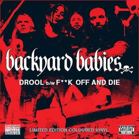 Drool / Fuck Off And Die by Backyard Babies