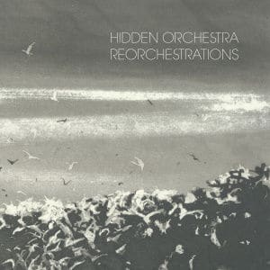 Reorchestrations by Hidden Orchestra