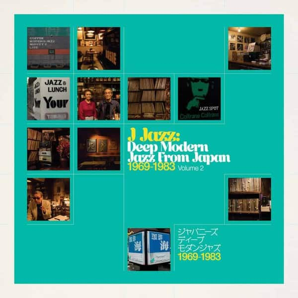 J Jazz Volume 2 – Deep Modern Jazz From Japan 1969 – 1983 by Various