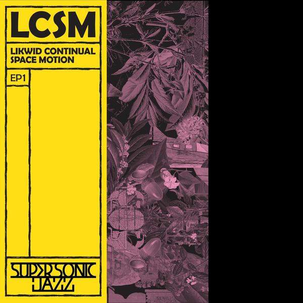 EP1 by LCSM (Likwid Continual Space Motion)