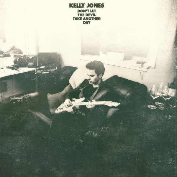 Don't Let The Devil Take Another Day by Kelly Jones